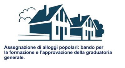 Bando per la formazione e l'approvazione della graduatoria generale per l'assegnazione di alloggi popolari.
