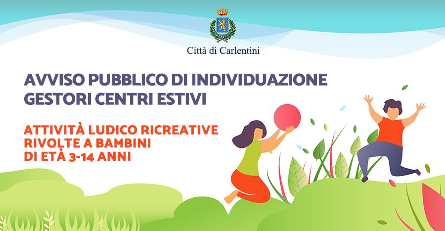 Avviso pubblico per l'individuazione dei soggetti gestori di centri estivi per attività ludico ricreative rivolto a bambini di età 3-14 anni