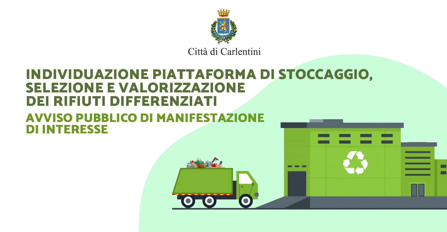 Individuazione piattaforma di stoccaggio, selezione e valorizzazione dei rifiuti differenziati: manifestazione di interesse