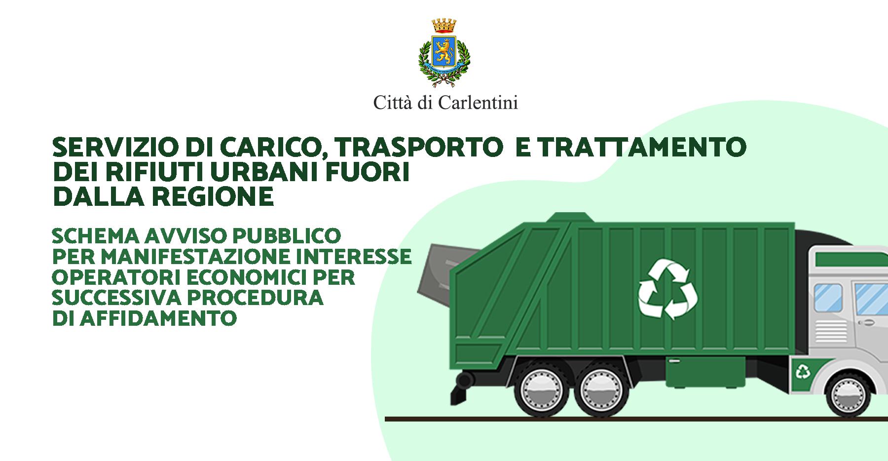 Servizio di carico, trasporto e trattamento dei rifiuti urbani fuori dalla Regione: schema di avviso pubblico per operatori economici