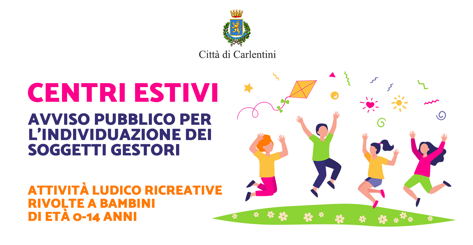 Avviso pubblico per l'individuazione dei soggetti gestori di centri estivi per attività ludico ricreative rivolto a bambini di età 0-14 anni